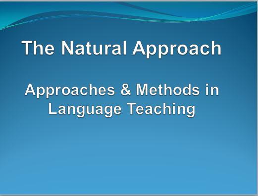 دانلود پاورپوئنت روش تدریس The natural Approach