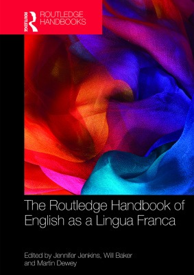 The Routledge Handbook of English as a Lingua Franca book
