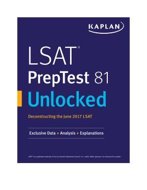 Kaplan's LSAT PrepTest 81 Unlocked