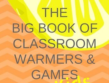 The BIG Book of Classroom Warmers and Games for Kids
